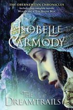 The Dreamtrails : The Obernewtyn Chronicles - Isobelle Carmody