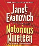 Notorious Nineteen : Stephanie Plum Series : Book 19 - Janet Evanovich