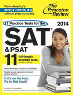 11 Practice Tests for the SAT and PSAT 2014 : 200 Ways to Make Power Work for You - Princeton Review
