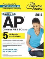 Cracking the AP Calculus AB & BC Exams, 2014 Edition - Princeton Review