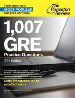 1,007 GRE Practice Questions, 4th Edition : The College and Career Guide in Music Technology - Princeton Review
