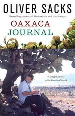 Oaxaca Journal : Vintage Departures - Oliver W Sacks