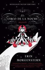 El Circo de la Noche - Erin Morgenstern