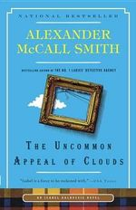 The Uncommon Appeal of Clouds : An Isabel Dalhousie Novel (9) - Professor Alexander McCall Smith
