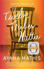 The Twelve Tribes of Hattie : Vintage Contemporaries - Ayana Mathis