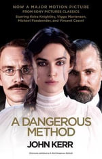 A Dangerous Method : The Story of Jung, Freud, and Sabina Spielrein - John Kerr