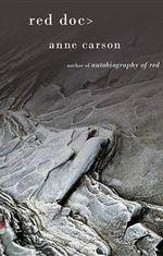 Red Doc> - Anne Carson