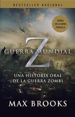 Guerra Mundial Z : Una Historia Oral de la Guerra Zombi - Max Brooks