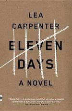 Eleven Days : Vintage Contemporaries - Lea Carpenter