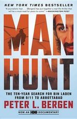 Manhunt : The Ten-Year Search for Bin Laden from 9/11 to Abbottabad - Peter L Bergen