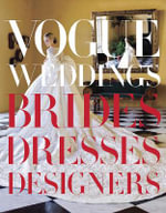 Vogue Weddings : Brides, Dresses, Designers - Hamish Bowles