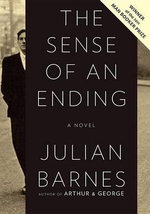 The Sense of an Ending : Winner of the Man Booker Prize 2011 - Julian Barnes