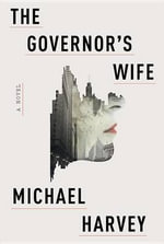 The Governor's Wife - Mr Michael Harvey, Msc