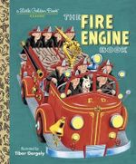 The Fire Engine Book : A Little Golden Book Classic - Tibor Gergely
