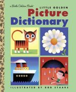 Little Golden Picture Dictionary : A Little Golden Book - Golden Books