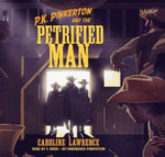 P.K. Pinkerton and the Petrified Man : Western Mysteries, Book Two - Caroline Lawrence