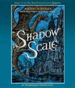 Shadow Scale : A Companion to Seraphina - Rachel Hartman