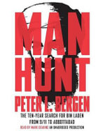 Manhunt : The Ten-Year Search for Bin Laden: From 9/11 to Abbottabad - Peter L Bergen