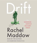 Drift : The Unmooring of American Military Power - Rachel Maddow