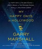 My Happy Days in Hollywood : A Memoir - Garry Marshall