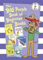 The Big Purple Book of Beginner Books : Beginner Books(r) - Peter Eastman