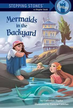 Mermaids in the Backyard - Catherine Hapka