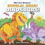 Rumble! Roar! Dinosaurs! : A Prehistoric Pop-up - Matthew Reinhart