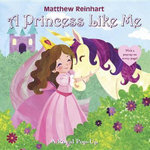 A Princess Like Me : A Royal Pop-up - Matthew Reinhart