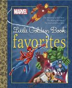Marvel Little Golden Book Favorites : The Amazing Spider-man / Mighty Ave - Golden Books