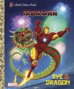 Iron Man  Eye of the Dragon : A Little Golden Book - Billy Wrecks
