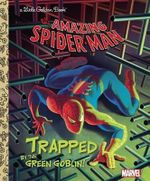 The Amazing Spider-man  Trapped by the Green Goblin!  : A Little Golden Book - Frank Berrios