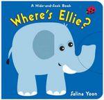Where's Ellie? : A Hide-and-seek Book - Salina Yoon