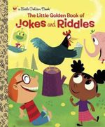 The Little Golden Book of Jokes and Riddles : A Little Golden Book - Peggy Brown