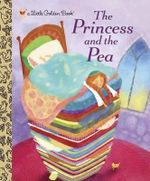 The Princess and the Pea : A Little Golden Book - Jana Christy