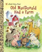 Old MacDonald Had a Farm : Little Golden Book - Anne Kennedy