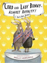 Lord and Lady Bunny--Almost Royalty! - Polly Horvath