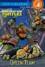 Teenage Mutant Ninja Turtles : Green Team! - Christy Webster