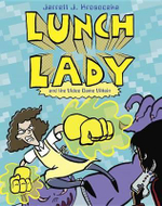Lunch Lady and the Video Game Villain : Lunch Lady #9 - Jarrett J Krosoczka