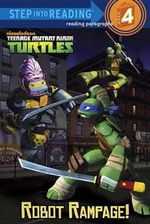 Robot Rampage! (Teenage Mutant Ninja Turtles) : Step Into Reading - Level 4 - Quality - Random House