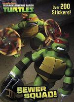 Sewer Squad! (Teenage Mutant Ninja Turtles) - Golden Books