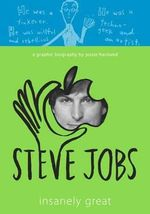Steve Jobs : Insanely Great - Jessie Hartland