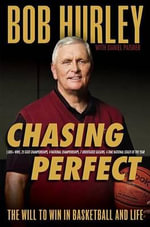Chasing Perfect : The Will to Win in Basketball and Life - Bob Hurley