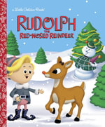Rudolph the Red-Nosed Reindeer : A Little Golden Book - Rick Bunsen