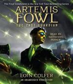 Artemis Fowl 8 : The Last Guardian - Eoin Colfer