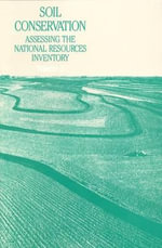 Soil Conservation: v. 2 : An Assessment of the National Resources Inventory - Committee on Conservation Needs and Opportunities