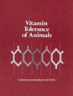 Vitamin Tolerance of Animals - Subcommittee on Vitamin Tolerance