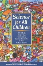 Science for All Children : A Guide to Improving Elementary Science Education in Your School District - National Science Resources Center of the National Academy of Sciences and the Smithsonian Institution