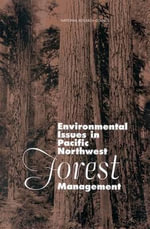 Environmental Issues in Pacific Northwest Forest Management - Committee on Environmental Issues in Pacific Northwest Forest Management