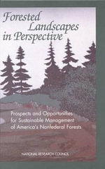 Forested Landscapes in Perspective : Prospects and Opportunities for Sustainable Management of America's Nonfederal Forests - Committee on Prospects and Opportunities for Sustainable Management of America's Nonfederal Forests