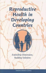 Reproductive Health in Developing Countries : Expanding Dimensions, Building Solutions